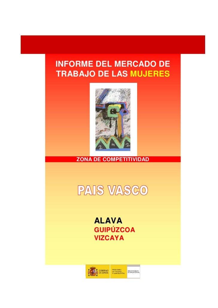 INFORME DEL MERCADO DE TRABAJO DE LAS MUJERES         ZONA DE COMPETITIVIDAD              ALAVA          GUIPÚZCOA        ...