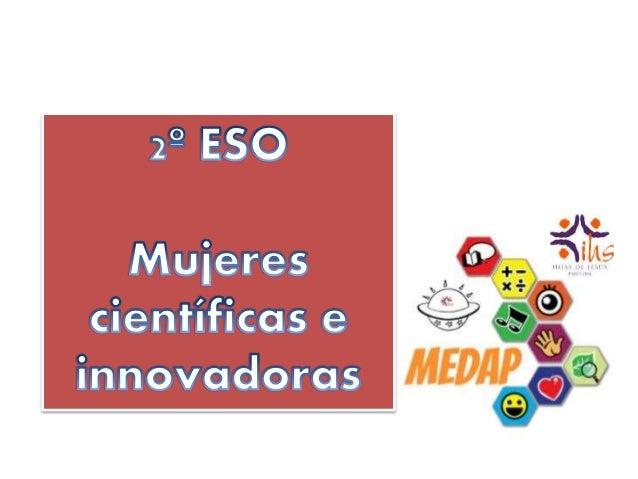 Así vemos a las Mujeres científicas e innovadoras. Jesuitinas 2º ESO MEDAP