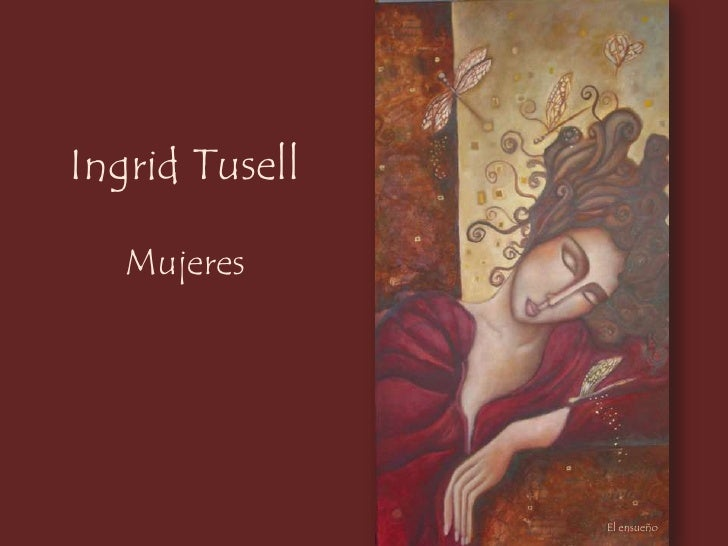 Ingrid Tusell<br />Mujeres<br />El ensueño<br />