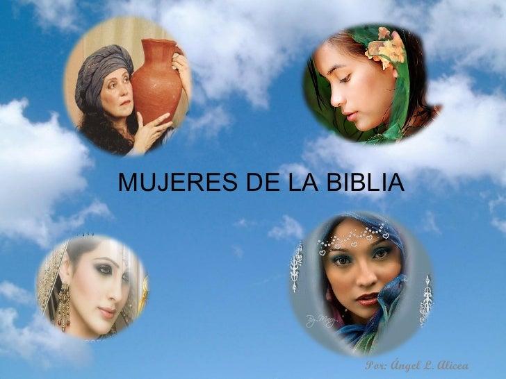 MUJERES DE LA BIBLIA                 Por: Ángel L. Alicea