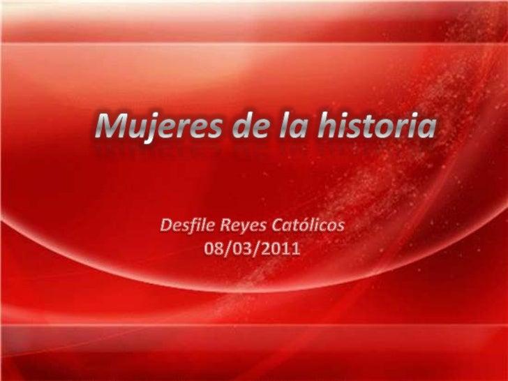 Desfile Reyes Católicos 08/03/2011<br />Mujeres de la historia<br />