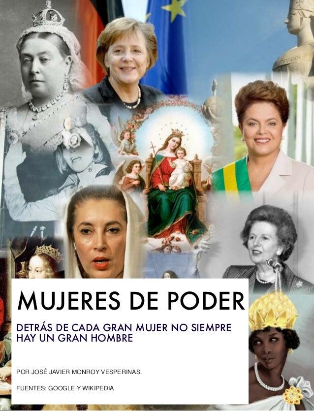 MUJERES DE PODER DETRÁS DE CADA GRAN MUJER NO SIEMPRE HAY UN GRAN HOMBRE  POR JOSÉ JAVIER MONROY VESPERINAS. FUENTES: GOOG...
