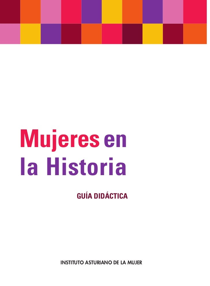 Mujeres enla Historia          GUÍA DIDÁCTICA    INSTITUTO ASTURIANO DE LA MUJER