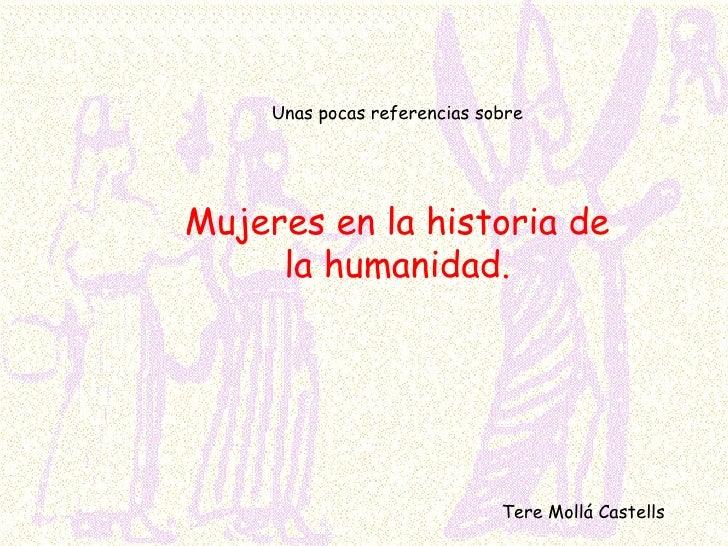 Mujeres en la historia de la humanidad. Tere Mollá Castells Unas pocas referencias sobre