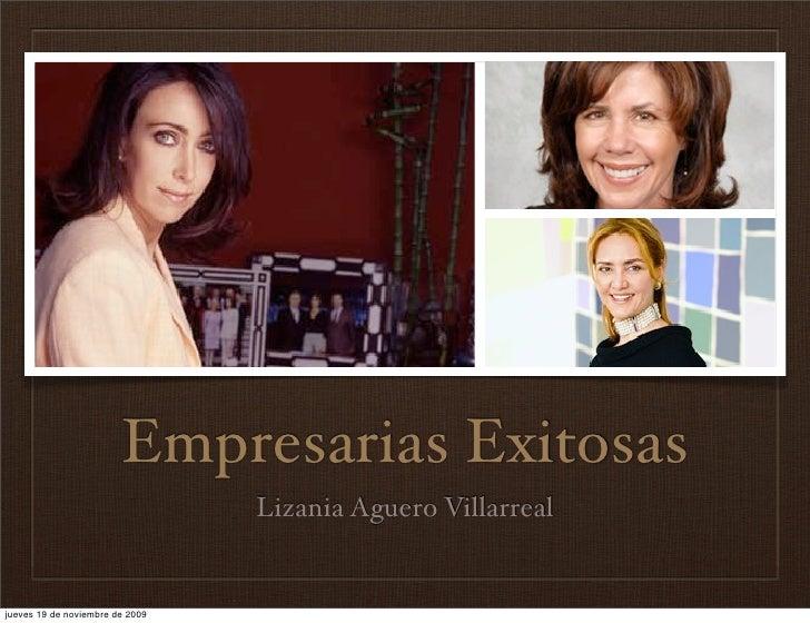 Empresarias Exitosas                                  Lizania Aguero Villarreal   jueves 19 de noviembre de 2009