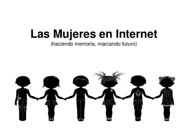 Las Mujeres en Internet (haciendo memoria, marcando futuro)