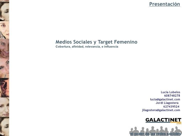 Presentación     Medios Sociales y Target Femenino Cobertura, afinidad, relevancia, e influencia                          ...