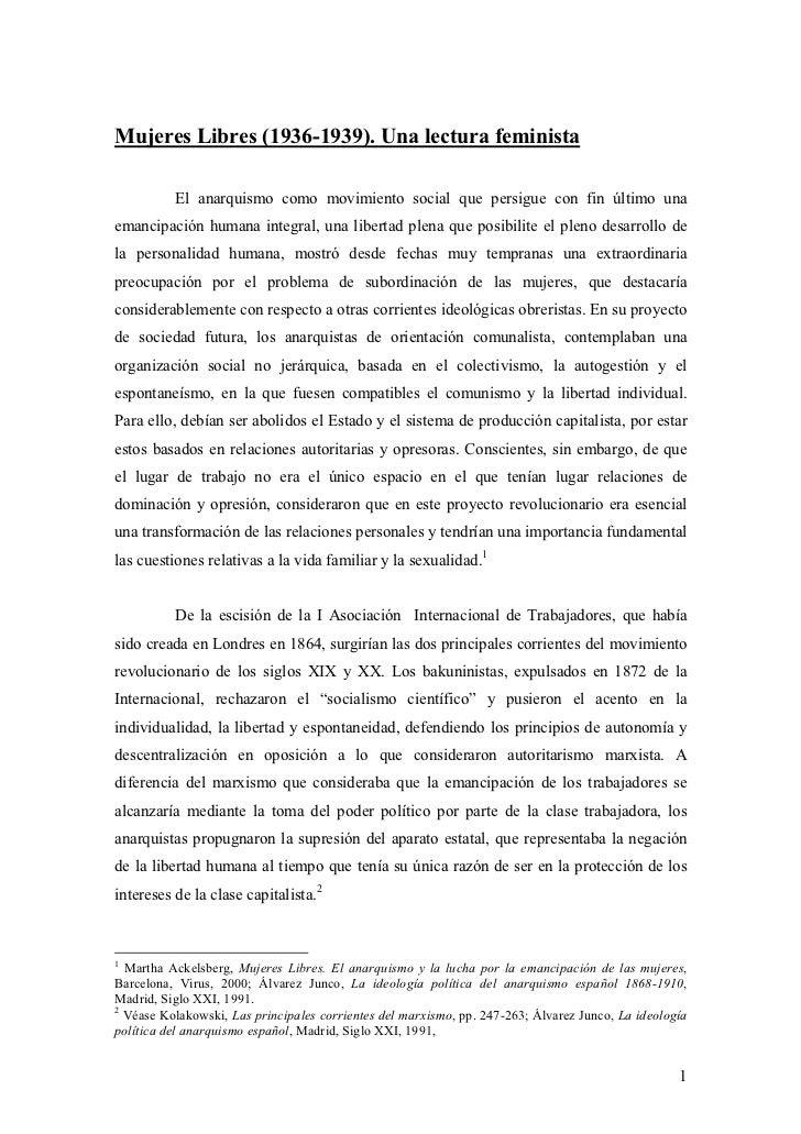 Mujeres Libres (1936-1939). Una lectura feminista          El anarquismo como movimiento social que persigue con fin últim...