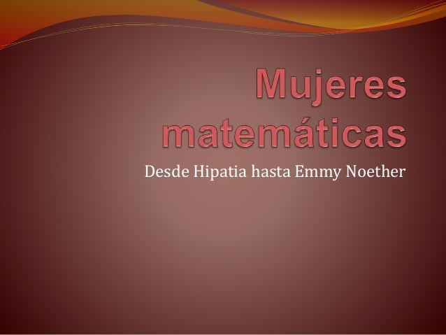 Desde Hipatia hasta Emmy Noether