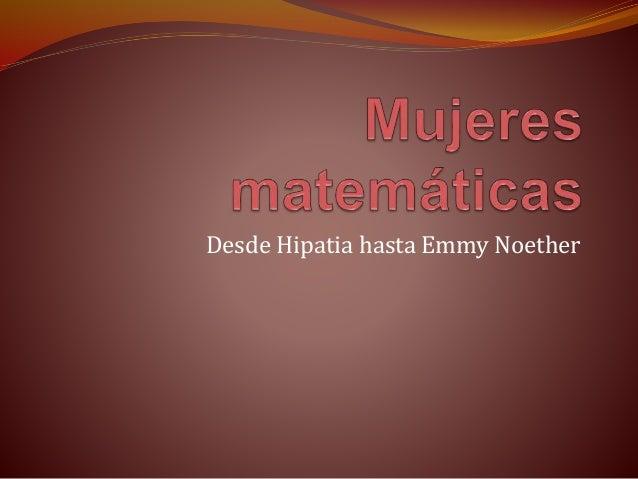 Desde Hipatia hasta Emmy Noether