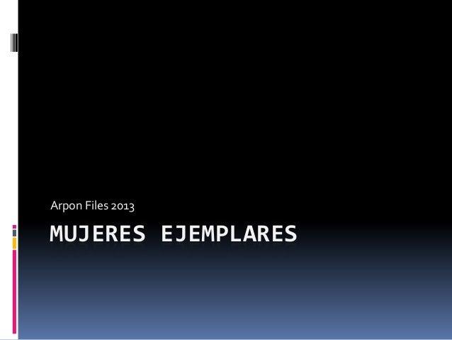MUJERES EJEMPLARES Arpon Files 2013