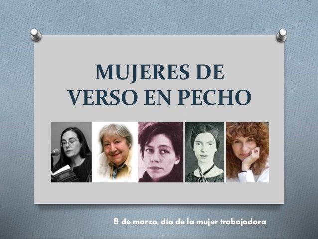 MUJERES DE VERSO EN PECHO 8 de marzo, día de la mujer trabajadora