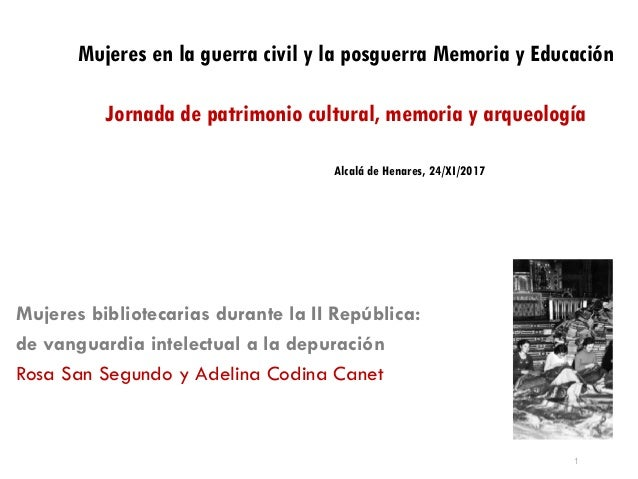 1 Mujeres bibliotecarias durante la II República: de vanguardia intelectual a la depuración Rosa San Segundo y Adelina Cod...