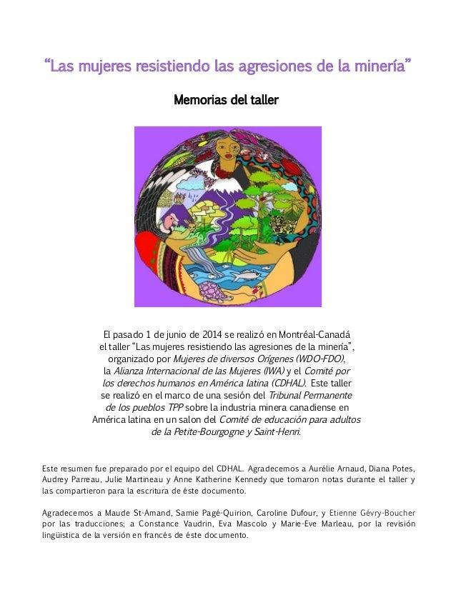 """""""Las mujeres resistiendo las agresiones de la minería"""" Memorias del taller El pasado 1 de junio de 2014 se realizó en Mont..."""