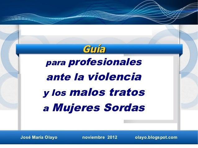 Guía           para profesionales           ante la violencia             malos tratos         y los         a Mujeres Sor...