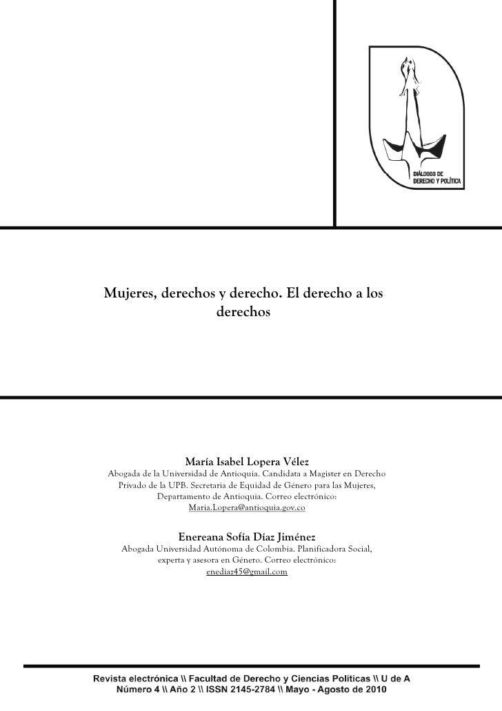 1Mujeres, derechos y derecho. El derecho a los                 derechos                   María Isabel Lopera VélezAbogada...