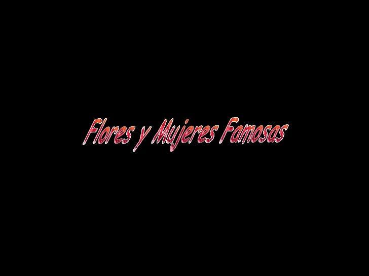 Flores y Mujeres Famosas