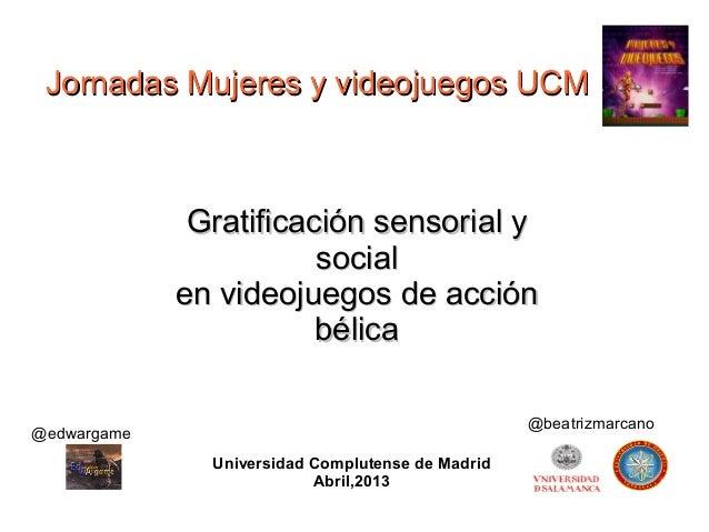 Gratificación sensorial yGratificación sensorial ysocialsocialen videojuegos de acciónen videojuegos de acciónbélicabélica...