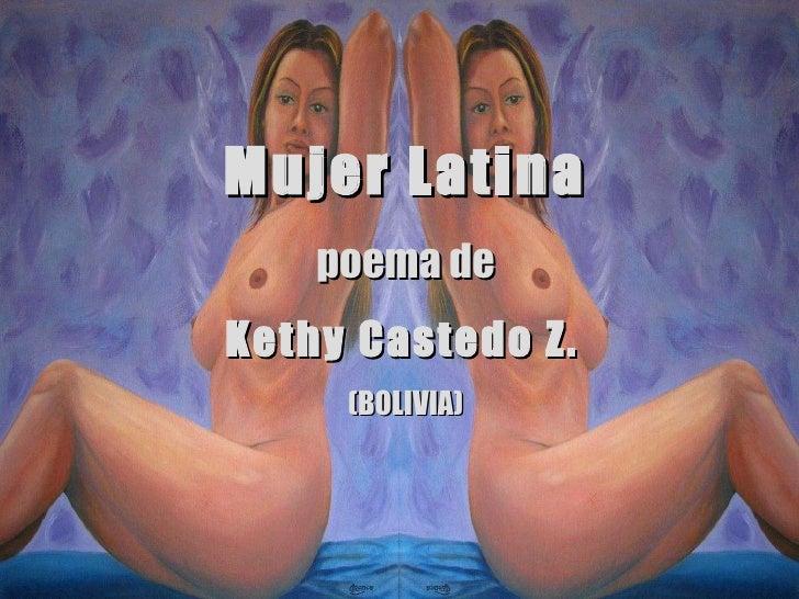 Mujer Latina poema de Kethy Castedo Z.   (BOLIVIA)