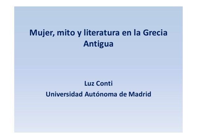 Mujer, mito y literatura en la Grecia Antigua  Luz Conti Universidad Autónoma de Madrid