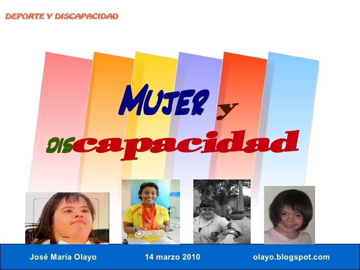 DEPORTE Y DISCAPACIDAD                            Mujer y        discapacidad       José María Olayo     14 marzo 2010   o...