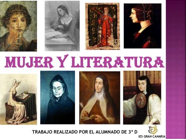MUJER Y LITERATURA TRABAJO REALIZADO POR EL ALUMNADO DE 3º D IES GRAN CANARIA
