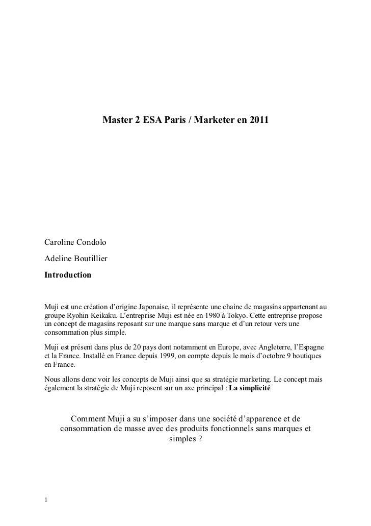 Master 2 ESA Paris / Marketer en 2011Caroline CondoloAdeline BoutillierIntroductionMuji est une création d'origine Japonai...