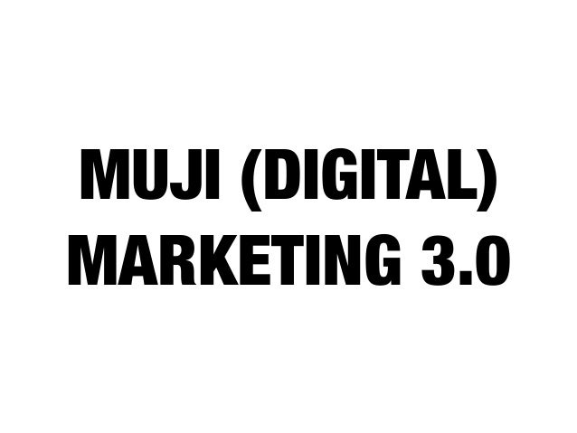 MUJI (DIGITAL) MARKETING 3.0