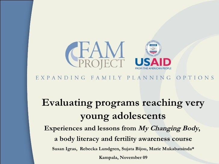 Evaluating programs reaching very young adolescents Experiences and lessons from  My Changing Body ,  a body literacy and ...