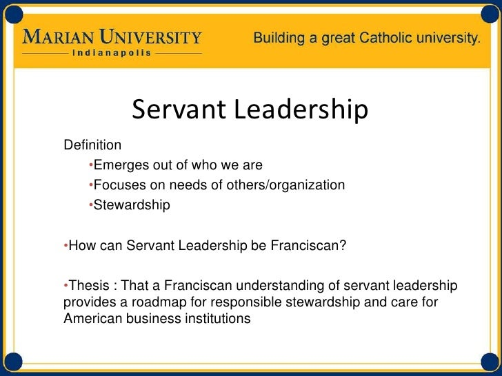 servant leadership thesis This is to certify that the dissertation entitled: servant leadership in higher education: the influence of servant-led faculty on.