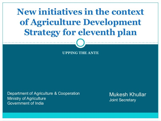 New initiatives in the context     of Agriculture Development      Strategy for eleventh plan                             ...