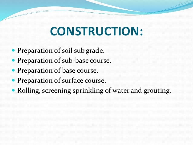 SUB GRADE:  Preparation of sub grade takes place after clearing and stump removal phase.  3 basic technique is used (a) ...