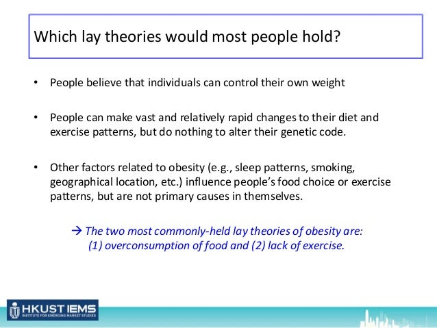 obesity and lay theories Can merely learning about obesity genes affect eating behavior  genetic attributions for obesity are  other lay theories of obesity have also.