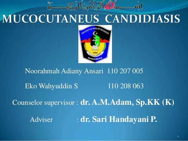Noorahmah Adiany Ansari 110 207 005   Eko Wahyuddin S         110 208 063Counselor supervisor : dr. A.M.Adam, Sp.KK (K)   ...