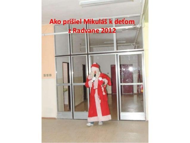 Ako prišiel Mikuláš k deťomz Radvane 2012