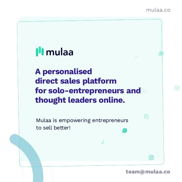 A personalised direct sales platform for solo-entrepreneurs and thought leaders online. mulaa.co Mulaa is empowering entre...
