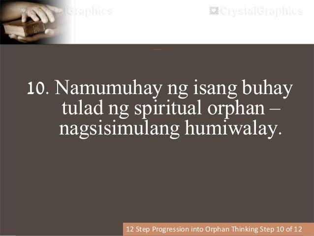 11. Tayo ay nagsisimulang habulin ang mga counterfeit affections.  Passions of the flesh / Gusto ng laman  Possessions /...