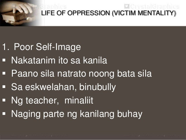 """LIFE OF OPPRESSION (VICTIM MENTALITY) 2. Pagkatalong Pag-uugali - Laging talo - """"Hindi ko kaya yan"""""""