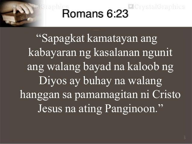 """Galatians 3:13 """"Tinubos tayo ni Cristo mula sa sumpa ng Kautusan nang siya ay isinumpa para sa atin, sapagkat nasusulat, """"..."""