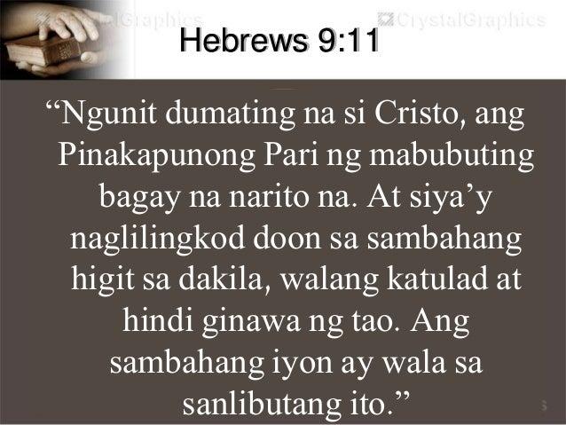 """Hebrews 9:12 """"Minsan lamang pumasok si Cristo sa Dakong Kabanal-banalan, at iyo'y sapat na. Hindi dugo ng mga kambing at g..."""