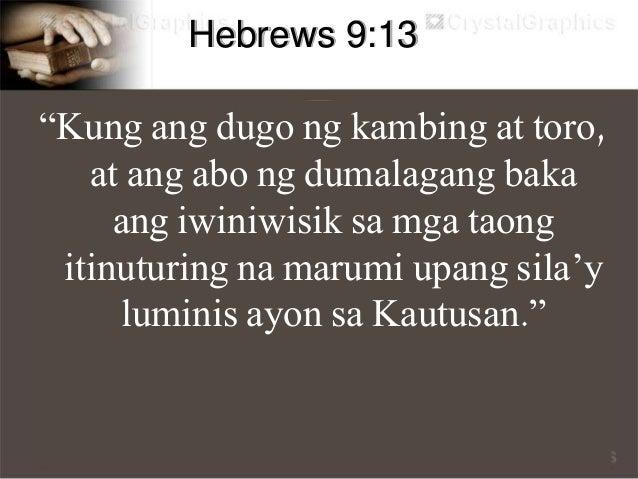 """Hebrews 9:14 """"Higit ang nagagawa ng dugo ni Cristo! Sa pamamagitan ng walang hanggang Espiritu, inialay niya sa Diyos ang ..."""