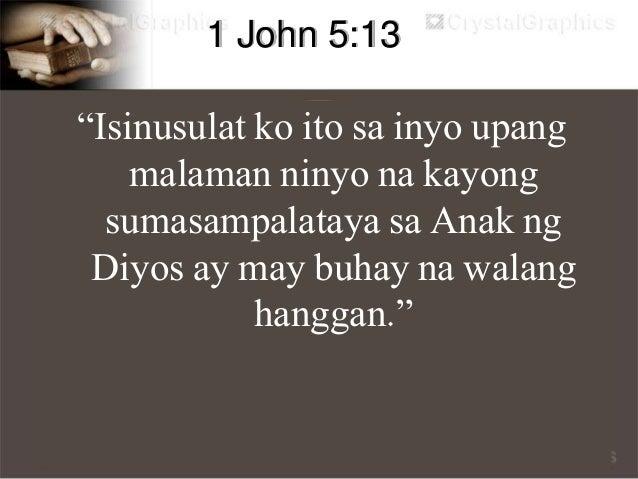"""John 14:1 """"Huwag mabagabag ang inyong kalooban; sumasampalataya kayo sa Diyos, sumampalataya din kayo sa akin."""""""
