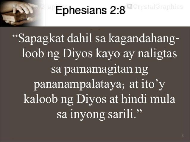 """Ephesians 2:9 """"Hindi ito bunga ng inyong mga gawa kaya't walang maipagmamalaki ang sinuman."""""""