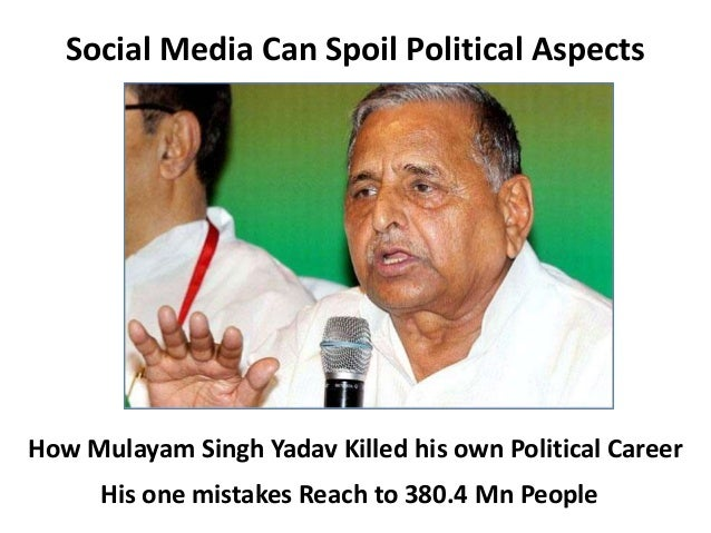 How Mulayam Singh Yadav Killed his own Political Career Social Media Can Spoil Political Aspects His one mistakes Reach to...