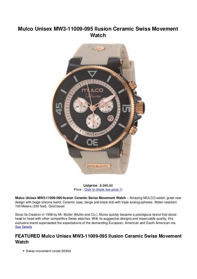 Mulco Unisex MW3-11009-095 Ilusion Ceramic Swiss MovementWatchListprice : $ 395.00Price : Click to check low price !!!Mulc...