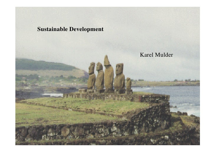 Sustainable Development                              Karel Mulder