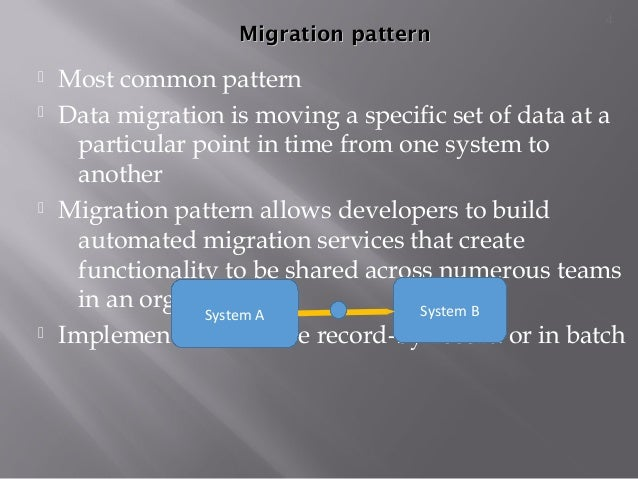 Migration patternMigration pattern  Most common pattern  Data migration is moving a specific set of data at a particular...