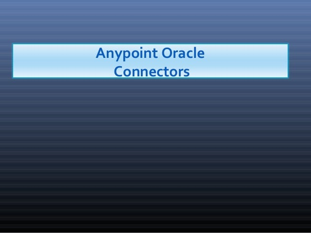 Anypoint Oracle Connectors