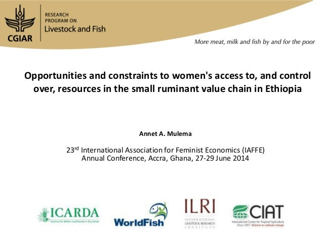 Opportunities and constraints to women's access to, and control over, resources in the small ruminant value chain in Ethio...