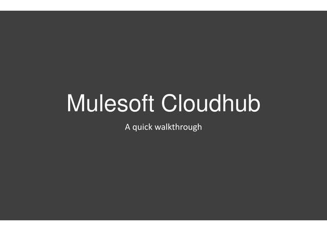 Mulesoft Cloudhub A quick walkthrough